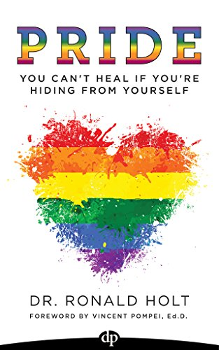 Pride: You Can't Heal If You're Hiding From Yourself by Dr. Ronald Holt ebook deal