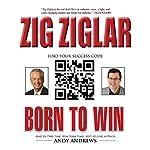 Born to Win: Find Your Success | Zig Ziglar,Tom Ziglar