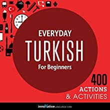 Everyday Turkish for Beginners - 400 Daily Activities  by Innovative Language Learning Narrated by uncredited
