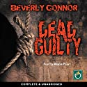 Dead Guilty Audiobook by Beverly Connor Narrated by Alanis Peart