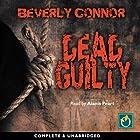 Dead Guilty Hörbuch von Beverly Connor Gesprochen von: Alanis Peart