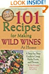 101 Recipes for Making Wild Wines at...