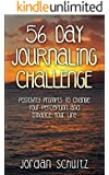 56 Day Journaling Challenge: Positivity Prompts To Change Your Perception and Enhance Your Life