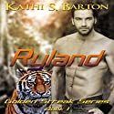 Ryland: The Golden Streak Series, Book 1 Audiobook by Kathi S. Barton Narrated by Natalie Gray