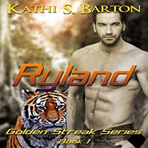 Ryland: The Golden Streak Series, Book 1 | [Kathi S. Barton]