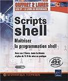 echange, troc Théo SCHOMAKER, Jean-Marc BARANGER, Christine Deffaix Rémy - Scripts shell - Coffret de 2 livres - Maîtrisez la programmation shell