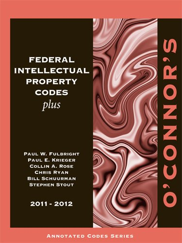 O'Connor's Federal Intellectual Property Codes Plus 2011-2012