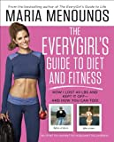 img - for The EveryGirl's Guide to Diet and Fitness: How I Lost 40 lbs and Kept It Off-And How You Can Too! book / textbook / text book