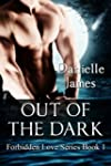 Out of the Dark (Forbidden Love Series)