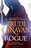 Trudi Canavan The Rogue: Book 2 of the Traitor Spy by Canavan, Trudi (2011)