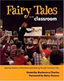 img - for Fairy Tales in the Classroom: Teaching Students to Write Stories with Meaning Through Traditional Tales book / textbook / text book