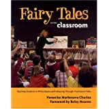 Fairy Tales in the Classroom: Teaching Students to Write Stories with Meaning Through Traditional Talesby Veronika Martenova...