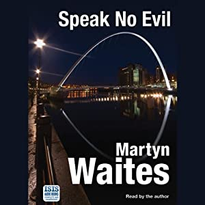 Speak No Evil | [Martyn Waites]