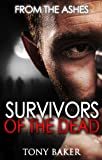 SURVIVORS OF THE DEAD: FROM THE ASHES
