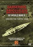 Dangerous Missions of World War II: Sinking the Tirpitz