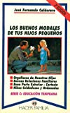img - for Los Buenos Modales De Tus Hijos Pequenos (Serie C: Educacion Temprana, 49) book / textbook / text book