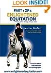 Enlightened Equitation: Riding in Tru...