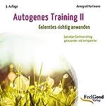 Autogenes Training 2. Gelerntes richtig anwenden   Annegret Hartmann