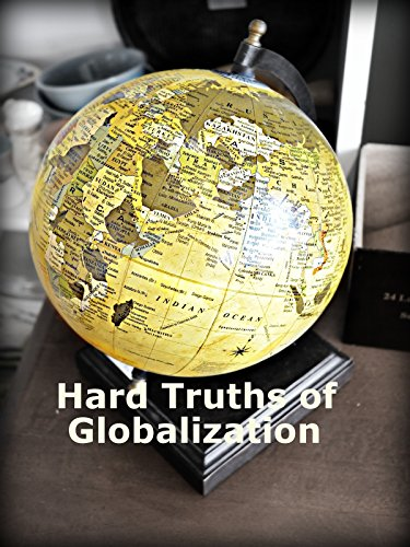 Hard Truths of Globalization