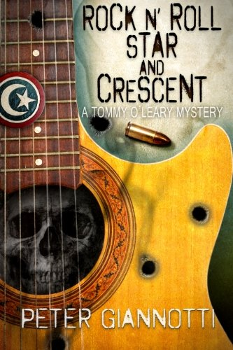 Rock N' Roll Star and Crescent: A Tommy O'leary Mystery