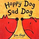 Happy Dog, Sad Dog Sam Lloyd