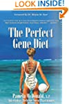 The Perfect Gene Diet: Use Your Body'...