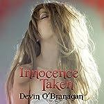 Innocence Taken: An Erotic Romance | Devin O'Branagan