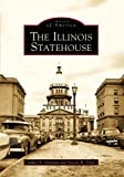 img - for Illinois Statehouse, The (Images of America) book / textbook / text book