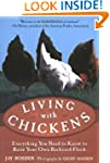 Living with Chickens: Everything You...