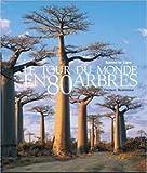 echange, troc Thomas Pakenham - Le tour du monde en 80 arbres