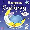 Kuschelzeit (Traumreise mit Cubanty 2): Gute Nacht Geschichte Hörbuch von Cubanty Kuscheltier Gesprochen von: Cubanty Kuscheltier