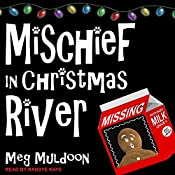 Mischief in Christmas River: Christmas River Cozy Series, Book 5 | Meg Muldoon