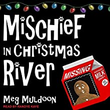Mischief in Christmas River: Christmas River Cozy Series, Book 5 Audiobook by Meg Muldoon Narrated by Randye Kaye