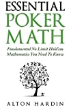 Essential Poker Math: Fundamental No Limit Holdem Mathematics You Need To Know