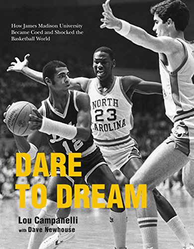 Dare to Dream: How James Madison University Became Coed and Shocked the Basketball World