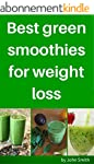 Best green smoothies for weight loss...