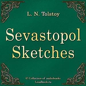 Sevastopol Sketches (Sevastopolskie rasskazy) Audiobook
