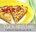 Tarte et Quiches au choix volume 3 :...