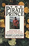 The Pirate Prince: Discovering the Priceless Treasures of the Sunken Ship Whydah : An Adventure
