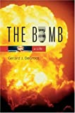 img - for The Bomb: A Life 1St edition by DeGroot, Gerard J. published by Harvard University Press Hardcover book / textbook / text book