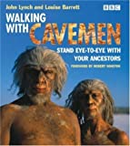 img - for Walking with Cavemen by Lynch, John, Barrett, Louise (2003) Hardcover book / textbook / text book