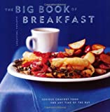 img - for The Big Book of Breakfast: Serious Comfort Food for Any Time of the Day book / textbook / text book