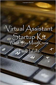 Virtual Assistant Startup Kit: what you must know ebook