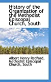 img - for History of the Organization of the Methodist Episcopal Church, South book / textbook / text book