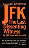 img - for JFK: The Last Dissenting Witness book / textbook / text book