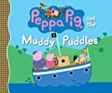 img - for Peppa Pig and the Muddy Puddles book / textbook / text book
