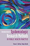 Introduction To Epidemiologic Research Methods In Public Health Practice