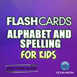 Flash Cards: Alphabet and Spelling for Kids