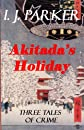 Akitada's Holiday (Akitada Short Stories)