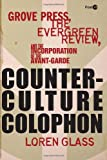 img - for Counterculture Colophon: Grove Press, the Evergreen Review, and the Incorporation of the Avant-Garde (Post*45) book / textbook / text book